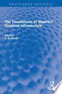 The Foundations of Nigeria s Financial Infrastucture
