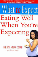 Eating Well When You re Expecting Book PDF