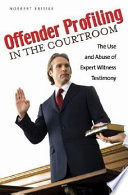 Offender Profiling in the Courtroom