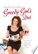 Greedy Girl s Diet