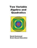 Two Variable Algebra and Quadratics
