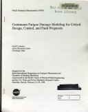 Continuum Fatigue Damage Modeling for Critical Design  Control  and Fault Prognosis