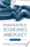 """Pharmaceutical Economics and Policy"" by Stuart O. Schweitzer"