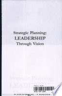 Strategic Planning: Leadership through Vision
