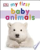 My First Baby Animals