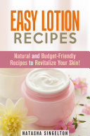 Easy Lotion Recipes  Natural and Budget Friendly Recipes to