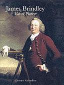 James Brindley   Canal Pioneer