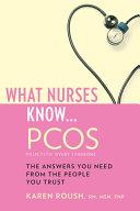 What Nurses Know...PCOS