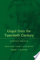 Gogol from the Twentieth Century, Eleven Essays by Robert A. Maguire PDF