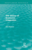 The Theory of Economic Integration  Routledge Revivals