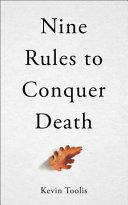 NINE RULES TO CONQUER DEATH