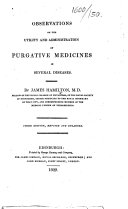 Observations on the Utility and Administration of Purgative Medicines in Several Diseases     Third edition  revised and enlarged
