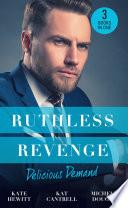 Ruthless Revenge: Delicious Demand: Moretti's Marriage Command / The CEO's Little Surprise / Snowbound Surprise for the Billionaire