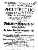 Perfidia Coronata, Pressa Innocentia seu Philippi duo primi ex Imperatoribus