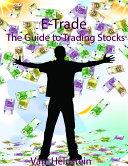 E-Trade: The Guide to Trading Stocks Pdf/ePub eBook