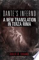 Dante s Inferno  a New Translation in Terza Rima