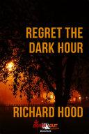 Regret the Dark Hour Pdf/ePub eBook
