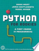 """""""Python for Rookies: A First Course in Programming"""" by Sarah Mount, James Shuttleworth, Russel Winder"""