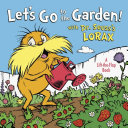 Let s Go to the Garden  with Dr  Seuss s Lorax