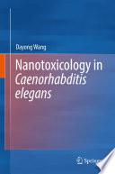 Nanotoxicology in Caenorhabditis elegans