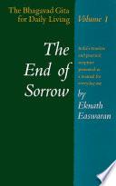 """The End of Sorrow: The Bhagavad Gita for Daily Living, Volume I"" by Eknath Easwaran"
