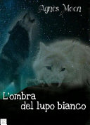 L'ombra del lupo bianco