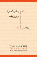 Belarta rikolto 2016: Premiitaj verkoj de la Belartaj Konkursoj de Universala Esperanto-Asocio