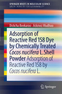 Adsorption of Reactive Red 158 Dye by Chemically Treated Cocos Nucifera L  Shell Powder
