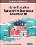 Higher Education Response to Exponential Societal Shifts