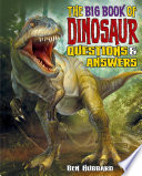 The Big Book of Dinosaur Questions & Answers