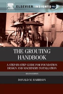 Grouting Handbook  A Step By Step Guide for Foundation Design and Machinery Installation  Revised