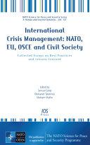 International Crisis Management: NATO, EU, OSCE and Civil Society