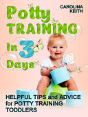 Potty Training In 3 Days  Helpful Tips and Advice for Potty