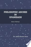 PHILOSOPHIC ARCHES IN UPANISADS