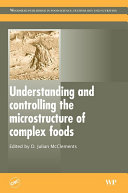 Understanding and Controlling the Microstructure of Complex Foods
