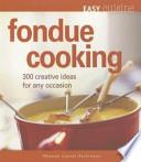 Easy Cuisine: Fondue Cooking