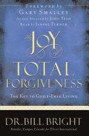 The Joy Of Total Forgiveness