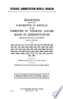 Veterans' Administration medical program : hearings before the Subcommittee on Hospitals of the Committee on Veterans' Affairs, House of Representatives, Eighty-eighth Congress, second session on H.R. 146 ... April 28, 29, 30; May 7, 8, and 12, 1964