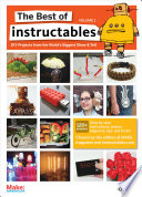 The Best Of Instructables Volume I Book PDF