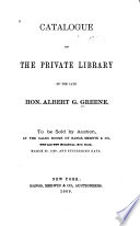 Catalogue Of The Private Library Of The Late Hon Albert G Greene