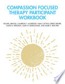 Compassion Focused Therapy Participant Workbook