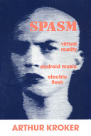 Spasm  Virtual Reality  Android Music and Electric Flesh