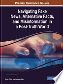 """Navigating Fake News, Alternative Facts, and Misinformation in a Post-Truth World"" by Dalkir, Kimiz, Katz, Rebecca"