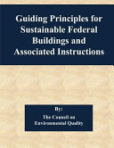 Guiding Principles for Sustainable Federal Buildings and Associated Instructions Book
