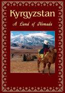 Kyrgyzstan. A Land of Nomads [Pdf/ePub] eBook