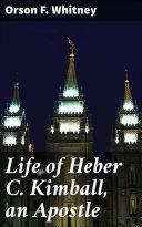 Life of Heber C. Kimball, an Apostle Pdf/ePub eBook