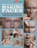 Ceramic Sculpture: Making Faces