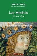 Les Médicis : XIVe - XVIIIe siècle