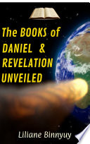 The Books Of Daniel Revelation Unveiled