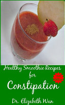 Healthy Smoothie Recipes for Constipation 2nd Edition
